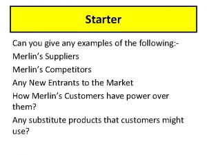 Starter Can you give any examples of the