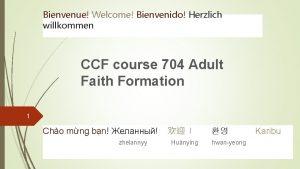 Bienvenue Welcome Bienvenido Herzlich willkommen CCF course 704