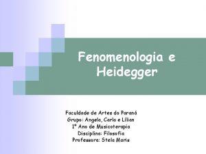 Fenomenologia e Heidegger Faculdade de Artes do Paran