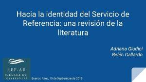 Hacia la identidad del Servicio de Referencia una
