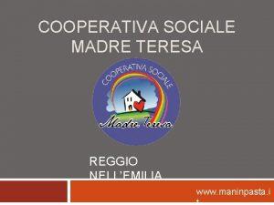 COOPERATIVA SOCIALE MADRE TERESA REGGIO NELLEMILIA www maninpasta