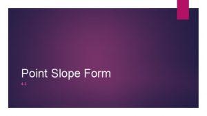 Point Slope Form 4 3 Slope Intercept Form