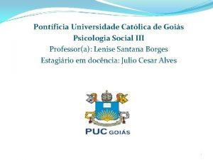 Pontficia Universidade Catlica de Gois Psicologia Social III