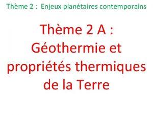 Thme 2 Enjeux plantaires contemporains Thme 2 A
