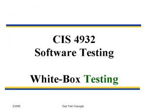 CIS 4932 Software Testing WhiteBox Testing 22000 Unit