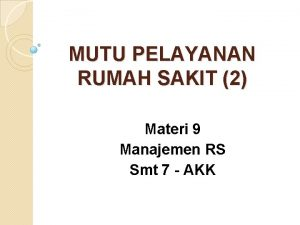 MUTU PELAYANAN RUMAH SAKIT 2 Materi 9 Manajemen