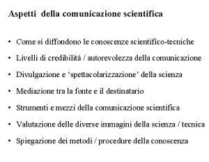 Aspetti della comunicazione scientifica Come si diffondono le