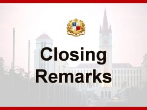 Closing Remarks Appointment of Administrator s Members of