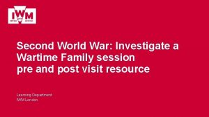 Second World War Investigate a Wartime Family session