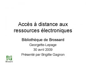 Accs distance aux ressources lectroniques Bibliothque de Brossard