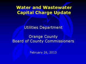 Water and Wastewater Capital Charge Update Utilities Department