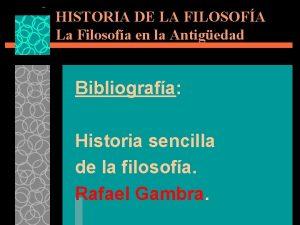 HISTORIA DE LA FILOSOFA La Filosofa en la