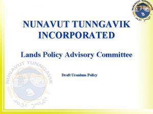 NUNAVUT TUNNGAVIK INCORPORATED Lands Policy Advisory Committee Draft