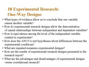 10 Experimental Research OneWay Designs What types of