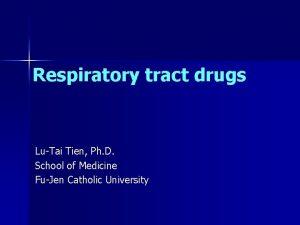 Respiratory tract drugs LuTai Tien Ph D School