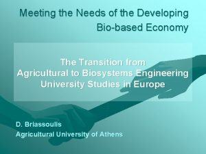 Meeting the Needs of the Developing Biobased Economy