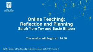 Online Teaching Reflection and Planning Sarah Yom Tov