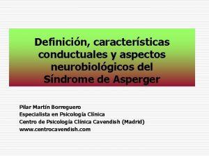 Definicin caractersticas conductuales y aspectos neurobiolgicos del Sndrome