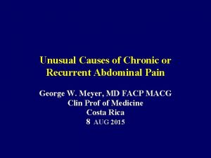 Unusual Causes of Chronic or Recurrent Abdominal Pain