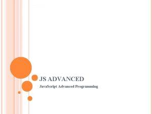 JS ADVANCED Java Script Advanced Programming JS ADVANCED