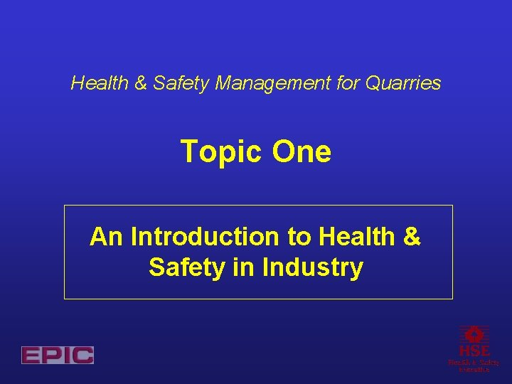 Health Safety Management for Quarries Topic One An