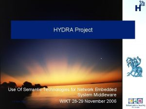 HYDRA Project Use Of Semantic Technologies for Network