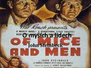 O mych a lidech John Steinbeck JOHN STEINBECK