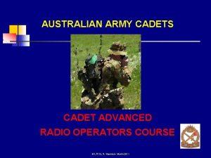 AUSTRALIAN ARMY CADETS CADET ADVANCED RADIO OPERATORS COURSE
