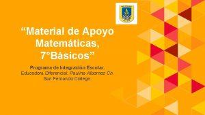 Material de Apoyo Matemticas 7Bsicos Programa de Integracin