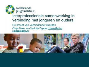 Interprofessionele samenwerking in verbinding met jongeren en ouders