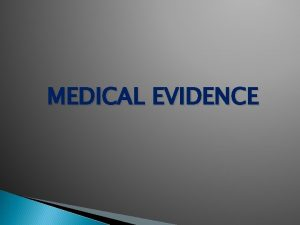 MEDICAL EVIDENCE EVIDENCE UNDER INDIAN EVIDENCE ACT 1872