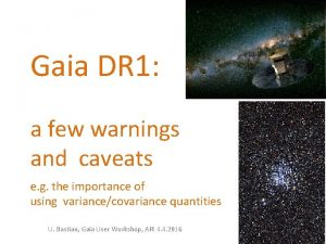 Gaia DR 1 a few warnings and caveats
