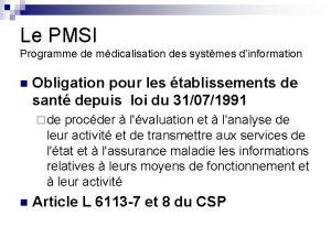 Le PMSI Programme de mdicalisation des systmes dinformation