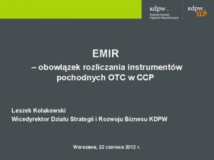 EMIR obowizek rozliczania instrumentw pochodnych OTC w CCP