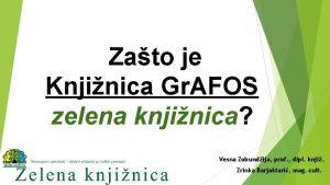 Zato je Knjinica Gr AFOS zelena knjinica Vesna