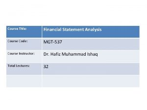 Course Title Financial Statement Analysis Course Code MGT537