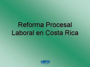Reforma Procesal Laboral en Costa Rica Situacin Actual