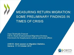MEASURING RETURN MIGRATION SOME PRELIMINARY FINDINGS IN TIMES