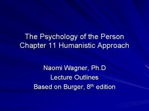 The Psychology of the Person Chapter 11 Humanistic