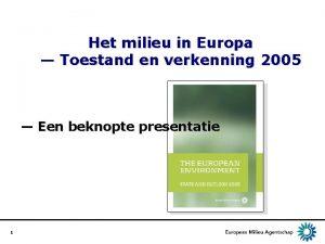 Het milieu in Europa Toestand en verkenning 2005