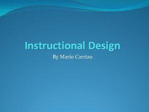 Instructional Design By Mario Carrizo Definition Instructional design