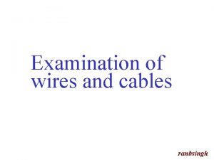 Examination of wires and cables ranbsingh Objects material