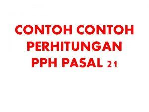 CONTOH PERHITUNGAN PPH PASAL 21 Contoh pph pasal