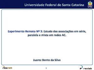 Universidade Federal de Santa Catarina Experimento Remoto N