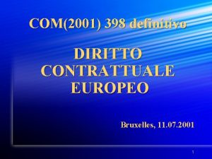 COM2001 398 definitivo DIRITTO CONTRATTUALE EUROPEO Bruxelles 11
