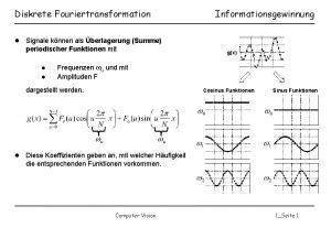 Diskrete Fouriertransformation Informationsgewinnung Signale knnen als berlagerung Summe