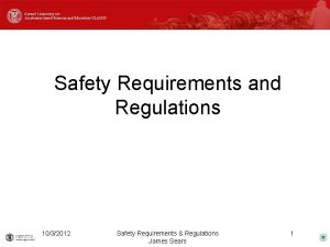 Safety Requirements and Regulations 1032012 Safety Requirements Regulations
