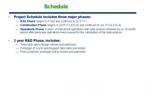 Schedule Project Schedule includes three major phases RD