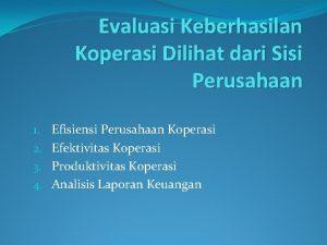 Evaluasi Keberhasilan Koperasi Dilihat dari Sisi Perusahaan 1