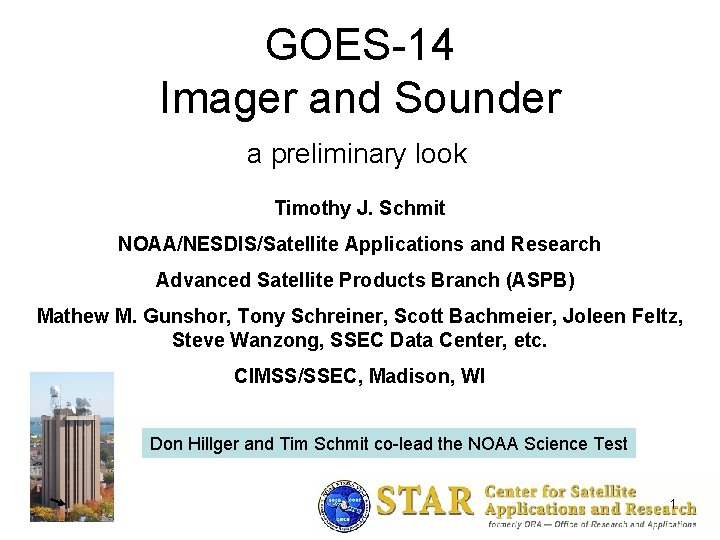 GOES14 Imager and Sounder a preliminary look Timothy